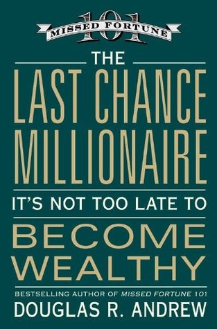 The Last Chance Millionaire by Douglas R. Andrew