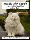 Travels with Cookie: Narrowboat Cruising with a Cat