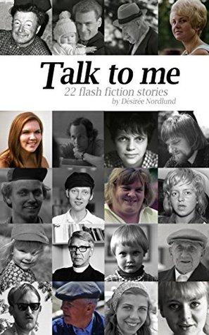 Talk to me: 22 flash fiction stories
