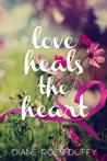 Love Heals the Heart