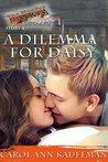 A Dilemma for Daisy by Carol Ann Kauffman