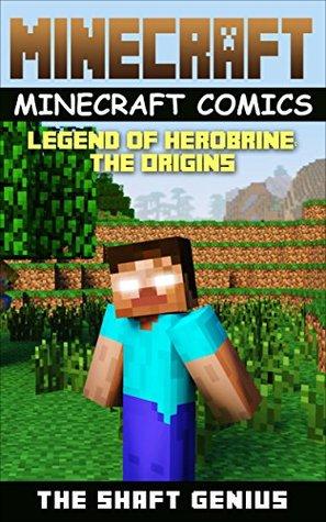 Minecraft: Minecraft Comics: The Legend of Hero Brine: The Origins (minecraft, minecraft free books, minecraft books, minecraft handbook, minecraft app, minecraft comics, minecraft mobs)