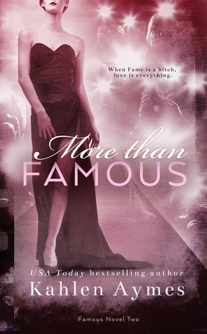 More Than Famous (Famous, #2)
