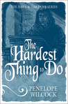 The Hardest Thing to Do by Penelope Wilcock