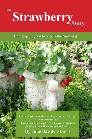 the-strawberry-story-how-to-grow-great-berries-in-the-northeast