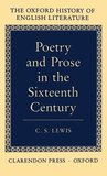 Poetry and Prose in the Sixteenth Century (Oxford History of English Literature Series)
