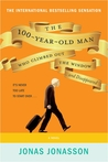 The 100 Year-Old Man Who Climbed Out the Window and Disappeared by Jonas Jonasson