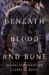 Beneath Blood and Bone by Madeline Sheehan