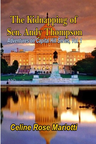 The Kidnaping of Senator Andy Thompson: Adventures on Capitol Hill Series, Vol. 1