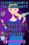 Deadly Dye and a Soy Chai (Danger Cove, #5)