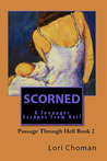Scorned: A Teenager Escapes from Hell