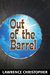Out of the Barrel by Lawrence Christopher