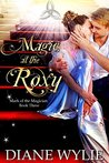 Magic at the Roxy (Mark of the Magician Book 3)