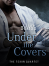 Under the Covers (The Texan Quartet #3)