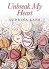 Un-Break My Heart (The Heart Trilogy #2)