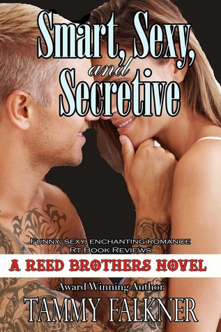 Smart, Sexy and Secretive (The Reed Brothers, #2) by Tammy Falkner