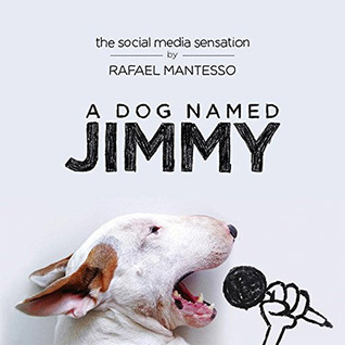 A Dog Named Jimmy por Rafael Mantesso