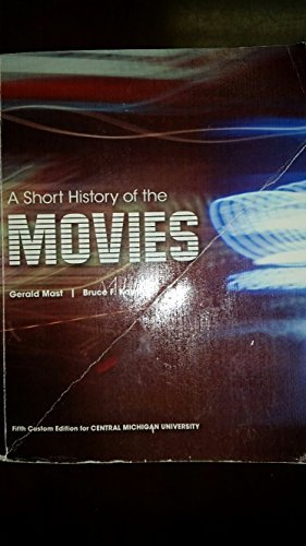 A Short History of the Movies [5th Custom Edition for Central Michigan University]