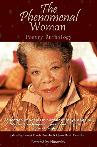 The Phenomenal Woman Poetry Anthology: Collection of Poems in Honour of Dr. Maya Angelou