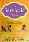 As Serviçais by Kathryn Stockett
