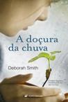 A Doçura da Chuva by Deborah Smith