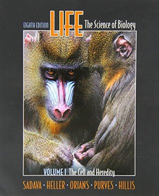 Life: The Science of Biology, Volume 1: The Cell and Heredity