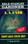 A.A.FAIR--TRAPS NEED FRESH BAIT