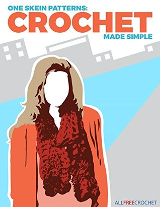 One Skein Patterns: Crochet Made Simple