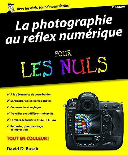 La Photographie au reflex numérique pour les Nuls, 3ème édition