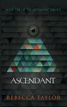 Ascendant (Ascendant Trilogy, #1)