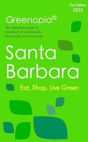 Greenopia Guide to Green Living in Santa Barbara