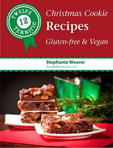 Twelve Terrific Christmas Cookies: Gluten-free and Vegan