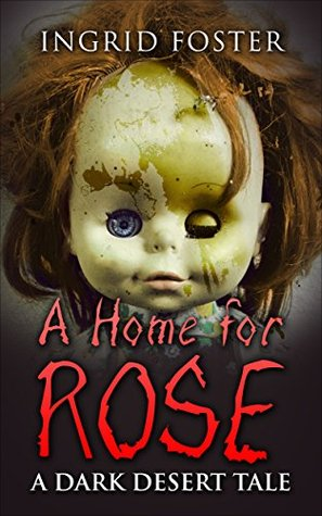 A Home for Rose by Ingrid Foster