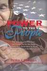Power to the People: The New Road to Freedom and Prosperity for the Poor, Seniors, and Those Most in Need of the World's Best Health Care
