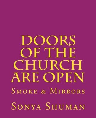 Doors of the Church Are Open: Smoke & Mirrors