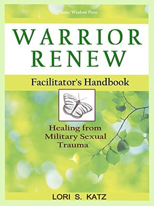 warrior-renew-healing-from-military-sexual-trauma-facilitator-s-handbook