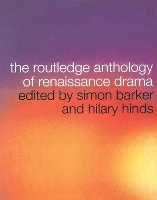 The Routledge Anthology of Renaissance Drama