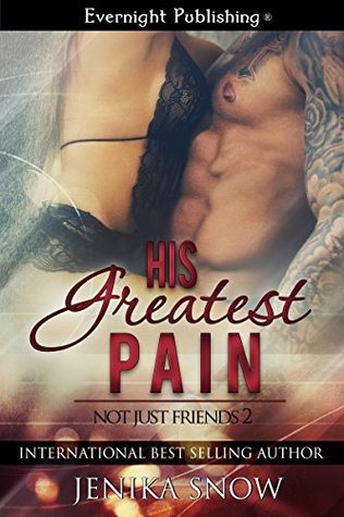 His Greatest Pain (Not Just Friends, #2)