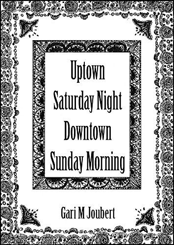Uptown Saturday Night Downtown Sunday Morning