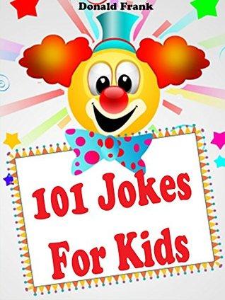 Kids Books: 101 Hilarious Jokes For Kids