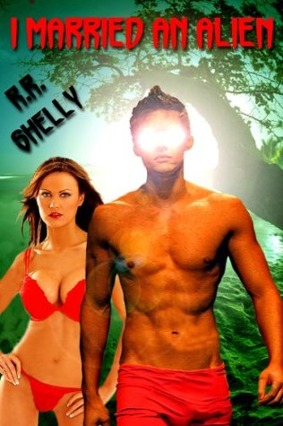 "I Married An Alien (""Bound To Breed"" Book 1)"