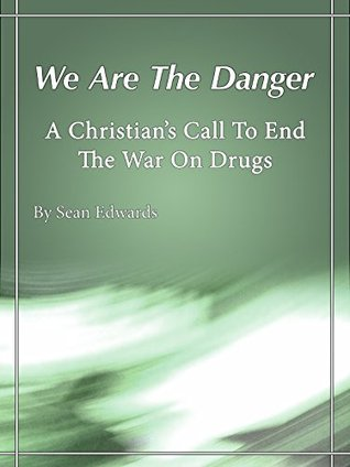 We Are The Danger by Sean Edwards