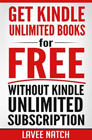 Kindle Unlimited - Get Kindle Unlimited Books for Free without Kindle Unlimited Subscription (Frugal Living - Free Kindle Books)