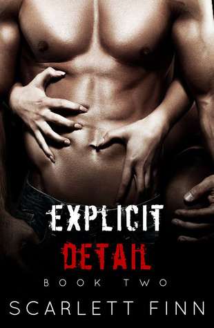 Explicit Detail (Explicit, #2) by Scarlett Finn