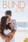 Blind Love by Kishan Paul