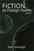 Fiction on Foreign Planets ...