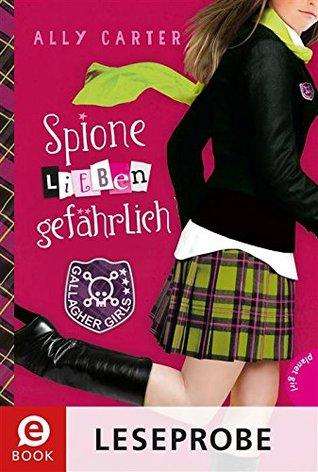Spione lieben gefährlich - Leseprobe (Gallagher Girls #5)