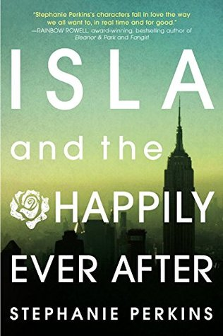 Isla and the Happily Ever After(Anna and the French Kiss 3)