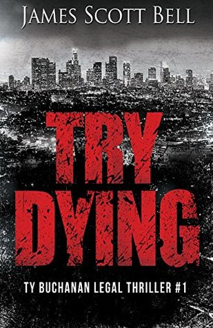 Try Dying (Ty Buchanan Legal Thriller #1)