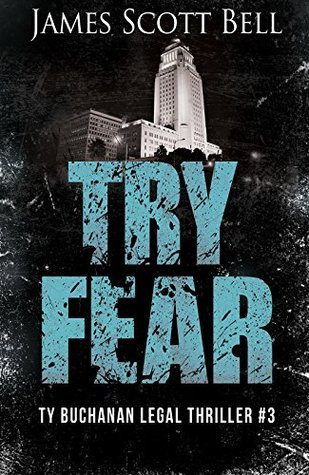 Ebook Try Fear by James Scott Bell TXT!